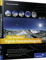 Das Praxisbuch Digitale Panoramafotografie